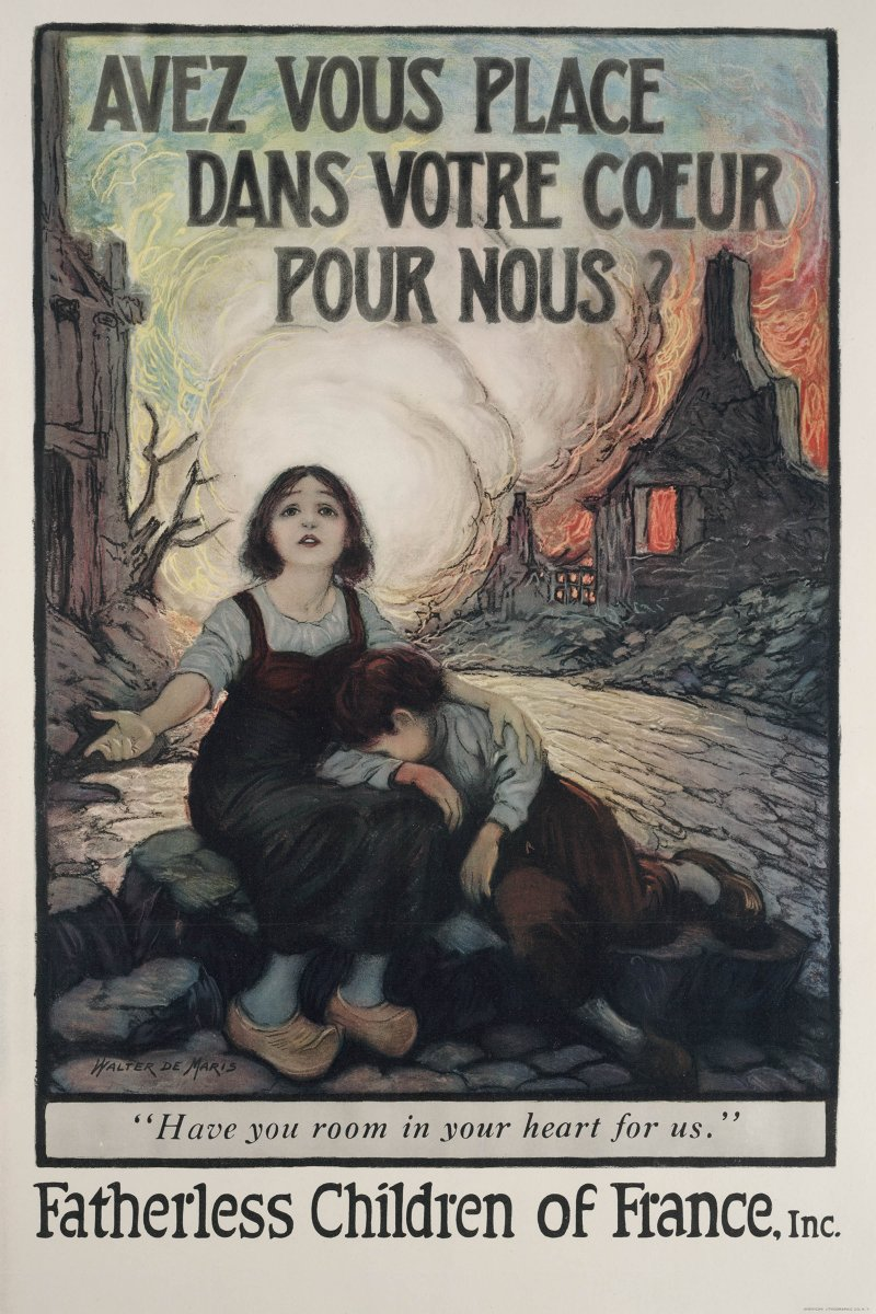 "Walter Godfrey DeMaris (1877-1947) Avez Vous Place dans Votre Coeur pour Nous? ""Have YOU Room in Your Heart for Us?,"" ca. 1917. Published by the Fatherless Children of France, New York Gift of Bartlett H. Hayes, 1985"