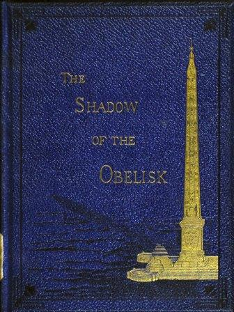 The shadow of the obelisk : and the other poems / Thomas Williams Parsons. London : Hatchards, 1872.