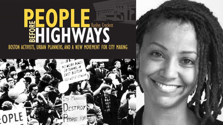 Dr. Karylin Crockett, featuring her book, People Before Highways: Boston Activists, Urban Planners, and a New Movement for City Making image