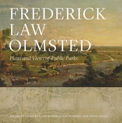 The Papers of Frederick Law Olmsted: Plans and Views of Public Parks