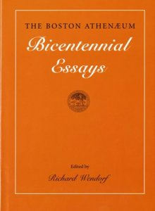 Wendorf, Richard, ed. The Boston Athenæum: Bicentennial Essays. 2009.