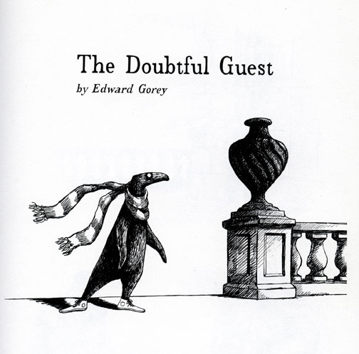 The doubtful guest / by Edward Gorey. New York : Dodd, Mead, 1978, c1957. © 2011 The Edward Gorey Charitable Trust